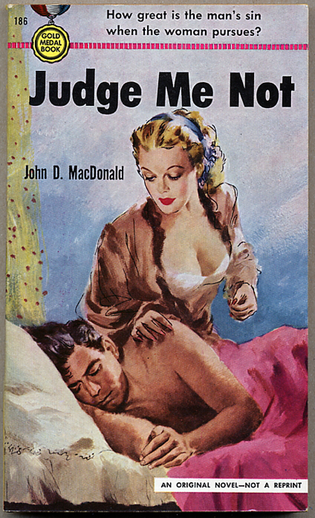 JUDGE ME NOT. John D. MacDonald.