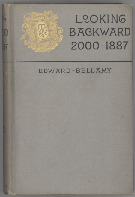 LOOKING BACKWARD 2000 -- 1887. Edward Bellamy.