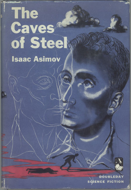 THE CAVES OF STEEL | Isaac Asimov | First edition