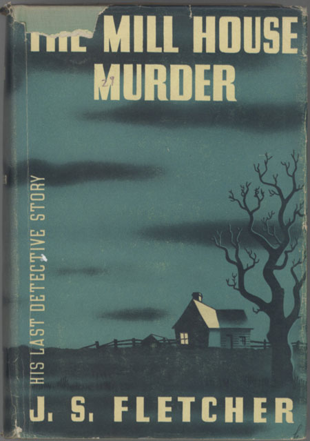 THE MILL HOUSE MURDER: BEING THE LAST OF THE ADVENURES OF RONALD CAMBERWELL. Fletcher.