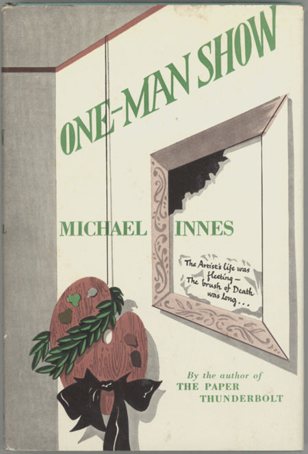 ONE-MAN SHOW. Michael Innes, John Innes Mackintosh Stewart.