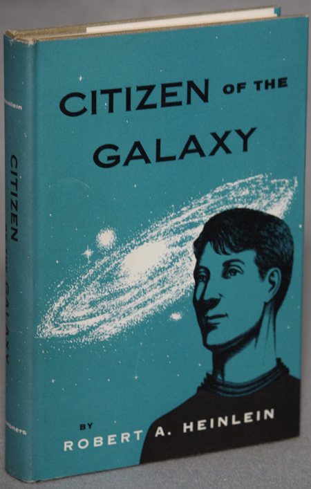CITIZEN OF THE GALAXY. Robert A. Heinlein.