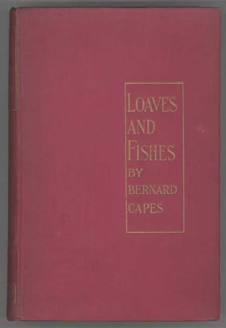 LOAVES AND FISHES. Bernard Capes, Edward Joseph.