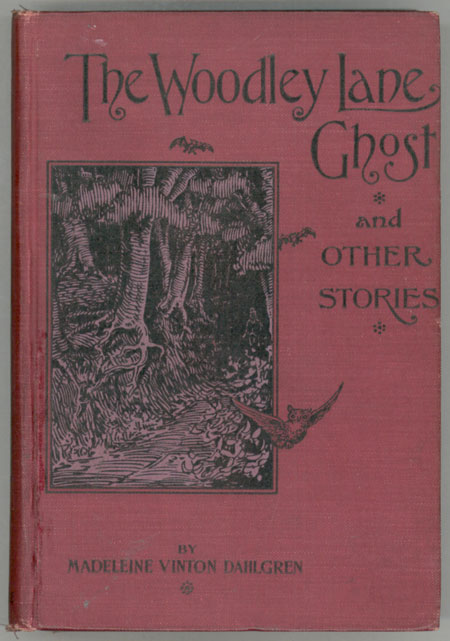 THE WOODLEY LANE GHOST AND OTHER STORIES. Madeleine Vinton Dahlgren.