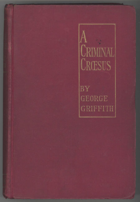 A CRIMINAL CROESUS. George Griffith, George Chetwynd Griffith-Jones.