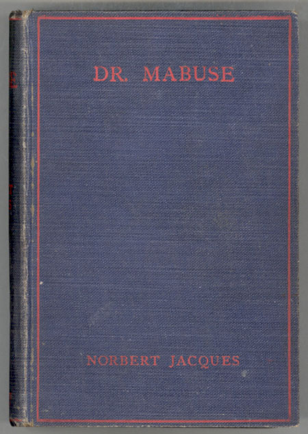 DR. MABUSE: MASTER OF MYSTERY: A NOVEL ... Authorized Translation by Lilian A. Clare. Norbert Jacques.