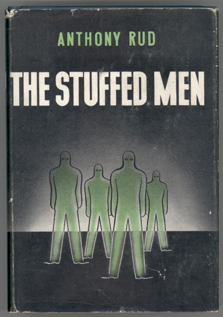 THE STUFFED MEN. Anthony Rud, Melville.