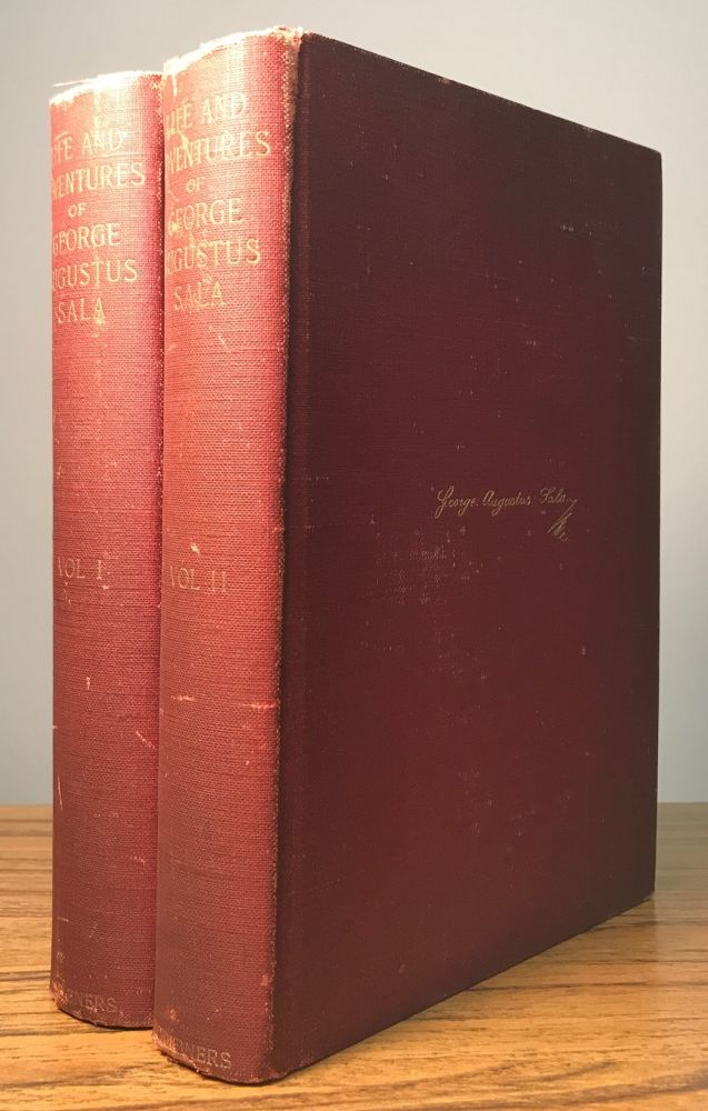 THE LIFE AND ADVENTURES OF GEORGE AUGUSTUS SALA WRITTEN BY HIMSELF. George Augustus Henry Fairfield Sala.