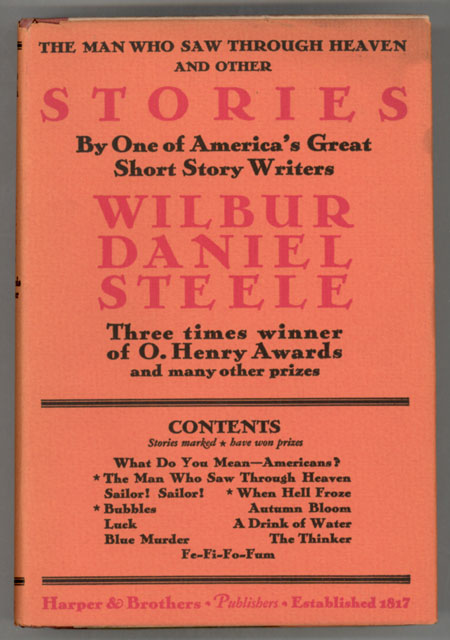 THE MAN WHO SAW THROUGH HEAVEN AND OTHER STORIES. Wilbur Daniel Steele.
