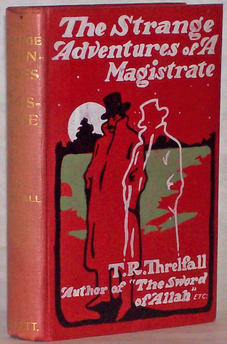 STRANGE ADVENTURES OF A MAGISTRATE. T. R. Threlfall.