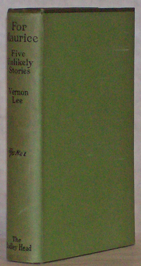 FOR MAURICE: FIVE UNLIKELY STORIES. Vernon Lee, Violet Paget.