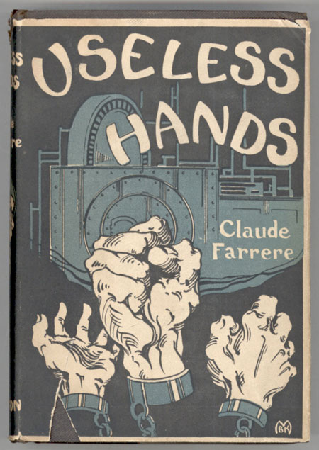 USELESS HANDS ... Authorized Translation from the French by Elisabeth Abbott. Claude Farrere, Frederic Charles Pierre Edouard Bargone.