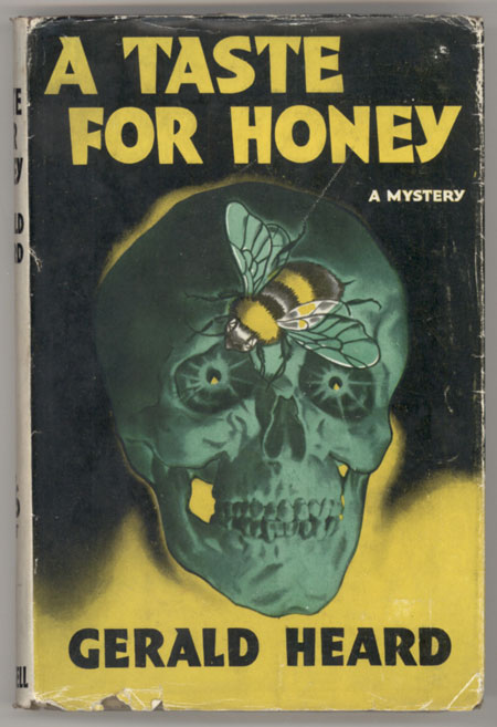 A TASTE FOR HONEY. Gerald Heard, Henry Fitz.