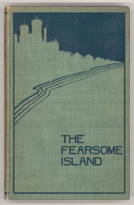 THE FEARSOME ISLAND, BEING A MODERN RENDERING OF THE NARRATIVE OF ONE SILAS FORDRED, MASTER MARINER OF HYTHE, WHOSE SHIPWRECK AND SUBSEQUENT ADVENTURES ARE HEREIN SET FORTH. ALSO AN APPENDIX ACCOUNTING IN A RATIONAL MANNER FOR THE SEEMING MARVELS THAT SILAS FORDRED ENCOUNTERED DURING HIS SOJOURN ON THE FEARSOME ISLAND OF DON DIEGO RODRIGUEZ. Albert Kinross.