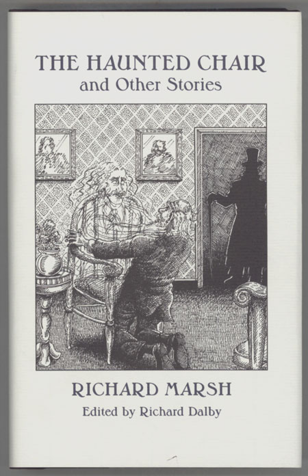 "THE HAUNTED CHAIR AND OTHER STORIES. Edited by Richard Dalby. Richard Bernard Heldmann, ""Richard Marsh."""