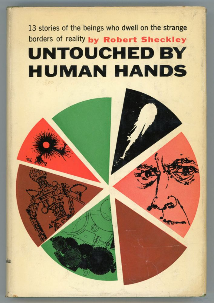 UNTOUCHED BY HUMAN HANDS: THIRTEEN STORIES. Robert Sheckley.