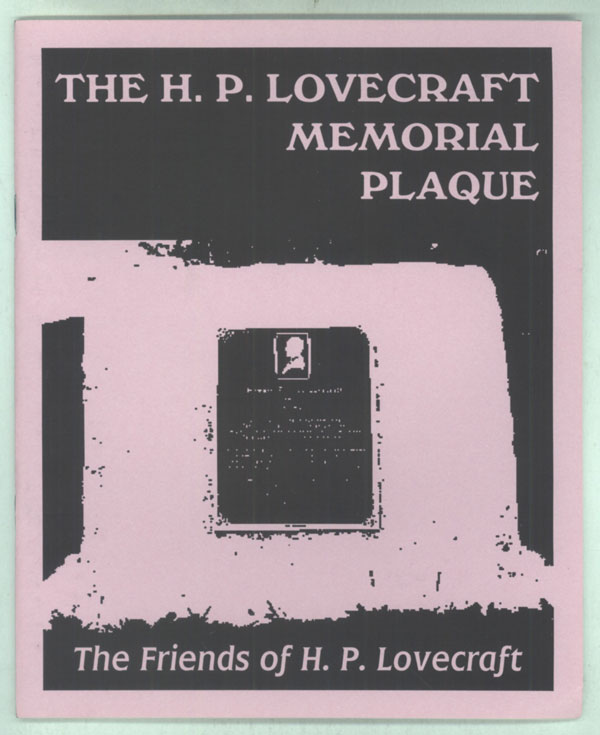 THE H. P. LOVECRAFT MEMORIAL PLAQUE. Howard Phillips Lovecraft, The. S. T. Joshi Friends of H. P. Lovecraft.