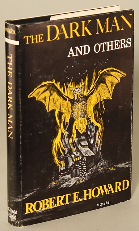 THE DARK MAN AND OTHERS. Robert E. Howard.