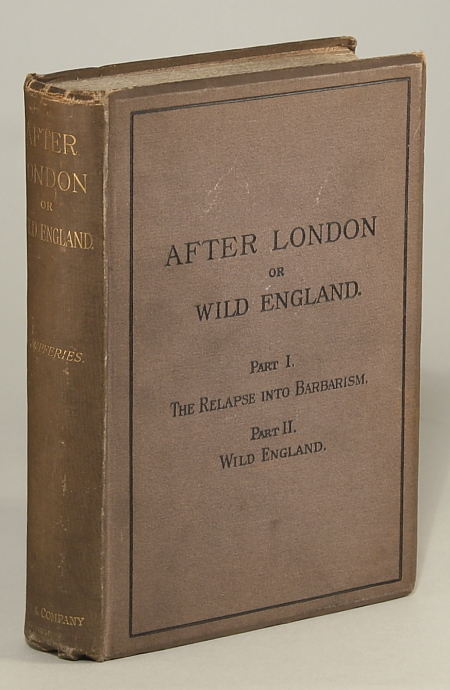 AFTER LONDON; OR, WILD ENGLAND. Richard Jefferies.