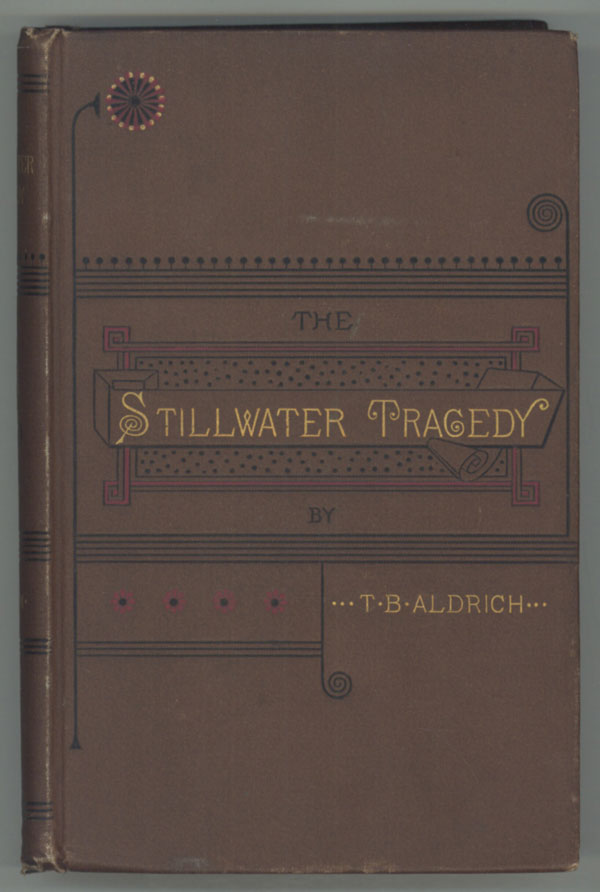 THE STILLWATER TRAGEDY. Thomas Bailey Aldrich.