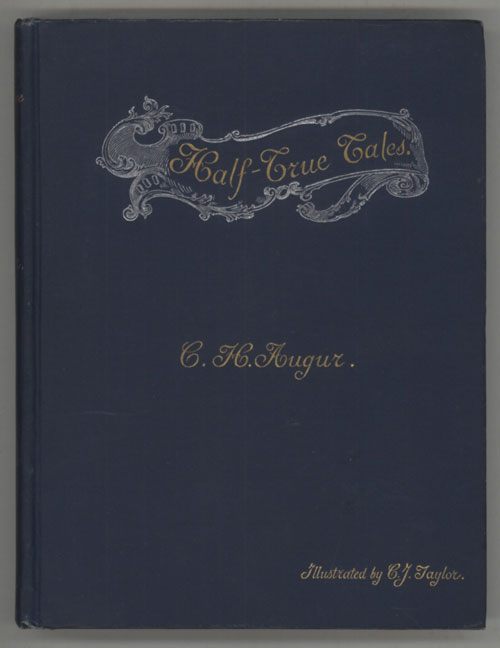 HALF-TRUE TALES: STORIES FOUNDED ON FICTION. C. H. Augur.