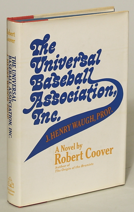 THE UNIVERSAL BASEBALL ASSOCIATION, INC. J. HENRY WAUGH, PROP. Robert Coover.