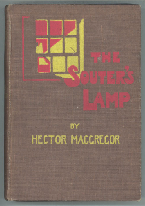 THE SOUTER'S LAMP AND OTHER STORIES. Hector MacGregor.