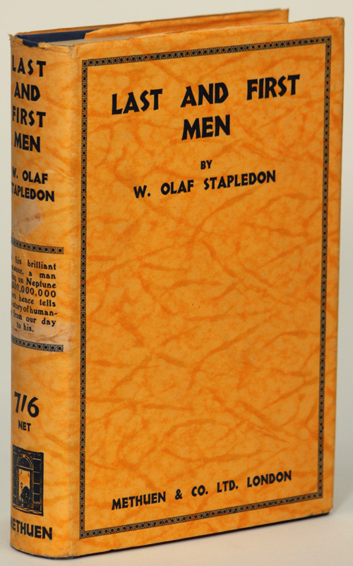 LAST AND FIRST MEN: A STORY OF THE NEAR AND FAR FUTURE. William Olaf Stapledon.