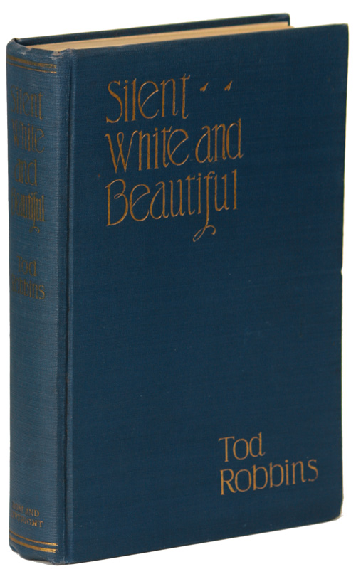 SILENT, WHITE AND BEAUTIFUL AND OTHER STORIES. Tod Robbins, Clarence Aaron Robbins.