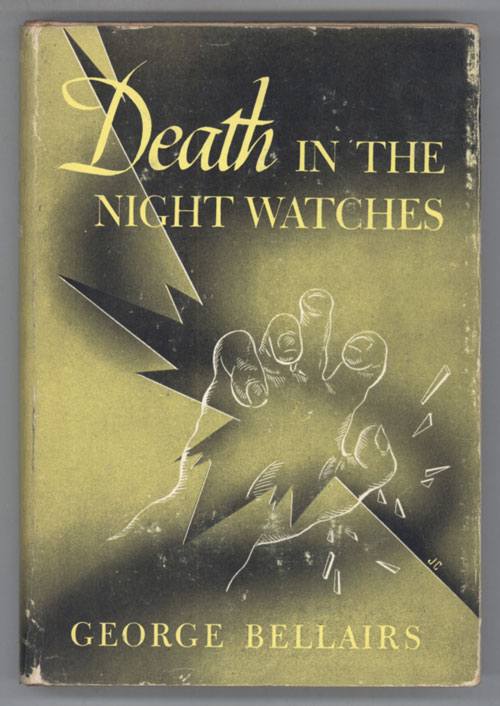 DEATH IN THE NIGHT WATCHES. George Bellairs.