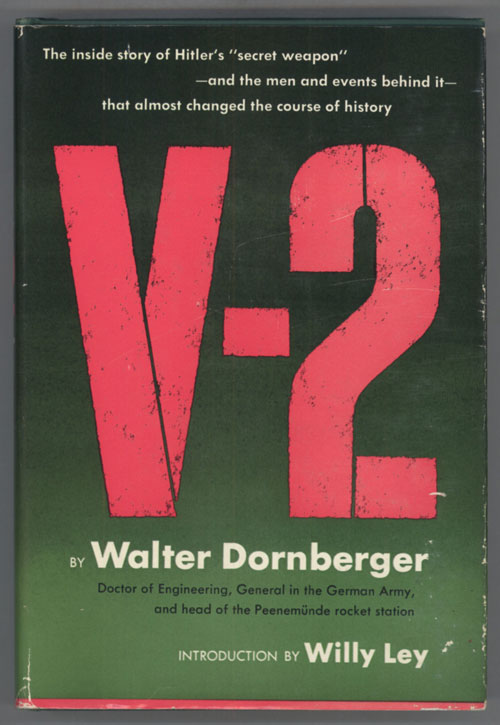 V-2 ... Translated by James Cleugh and Geoffrey Halliday. Introduction by Willy Ley. Walter Dornberger.