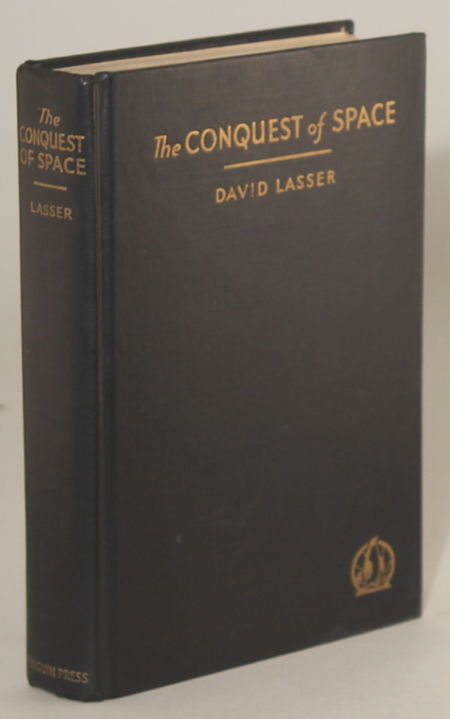 THE CONQUEST OF SPACE ... With an Introduction by Dr. H. H. Sheldon. David Lasser.