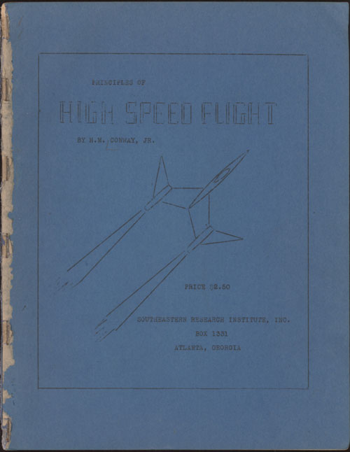 PRINCIPLES OF HIGH SPEED FLIGHT. H. M. Conway, Jr.