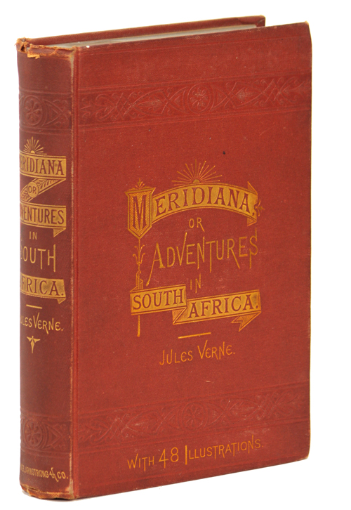 MERIDIANA; THE ADVENTURES OF THREE ENGLISHMEN AND THREE RUSSIANS IN SOUTH AFRICA. Jules Verne.