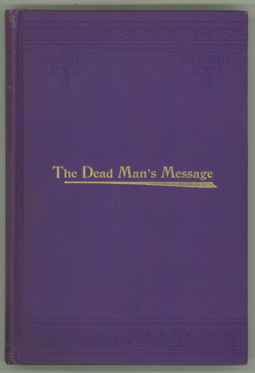 THE DEAD MAN'S MESSAGE: AN OCCULT ROMANCE. Florence Marryat, Mrs. Florence Lean, Church.