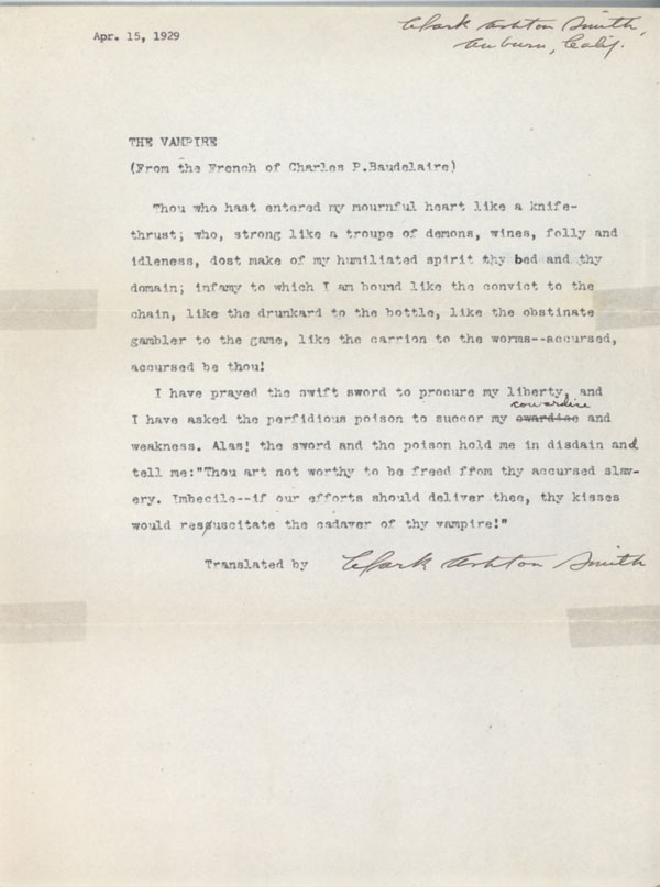 """THE VAMPIRE"" [prose poem]. TYPED MANUSCRIPT SIGNED (TMsS). Two short paragraphs on full sheet of letter size paper, ribbon copy, dated ""Apr. 15, 1929"" in different typewriter at top left, one handwritten correction of a typo, signed by Smith (black ink, forward slanting hand) at bottom, with an additional signature and address (""Auburn, Calif."") at upper right corner. Clark Ashton Smith."