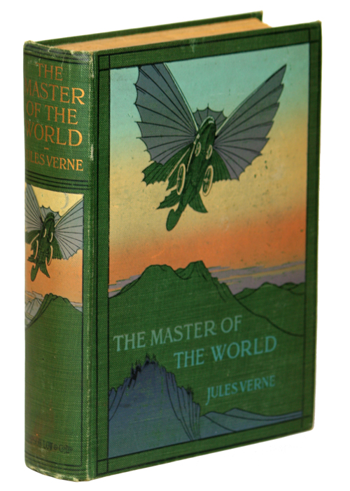 THE MASTER OF THE WORLD: A TALE OF MYSTERY AND MARVEL. Jules Verne.