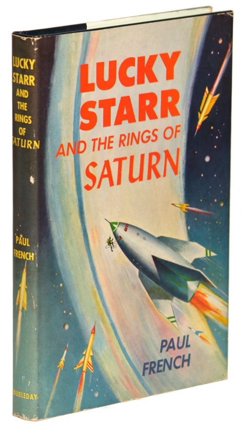 "LUCKY STARR AND THE RINGS OF SATURN [by] Paul French [pseudonym]. Isaac Asimov, ""Paul French."""