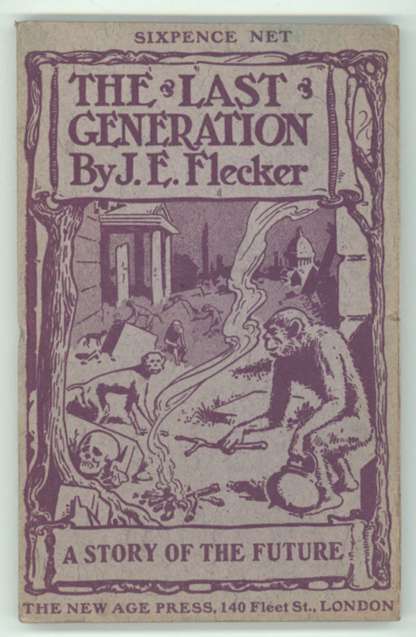 THE LAST GENERATION: A STORY OF THE FUTURE. James Elroy Flecker.