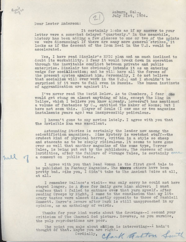 "TYPED LETTER SIGNED (TLS), to Lester Anderson, dated 31 July 1934, ribbon copy, one sheet of letter-size bond, single-spaced, typed on recto only, signed in full in blue pencil (""Clark Ashton Smith"") at bottom, with one autograph edit (insertion of three words). Clark Ashton Smith."