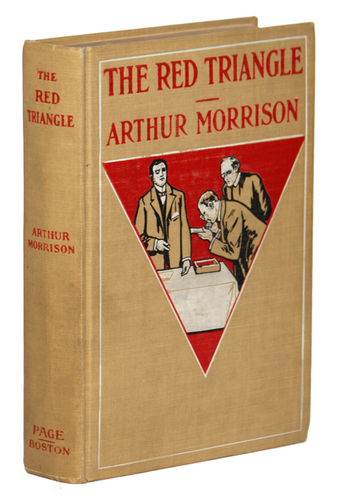 THE RED TRIANGLE: BEING SOME FURTHER CHRONICLES OF MARTIN HEWITT: INVESTIGATOR. Arthur Morrison.