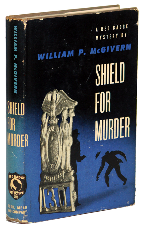 SHIELD FOR MURDER. Willam P. McGivern.