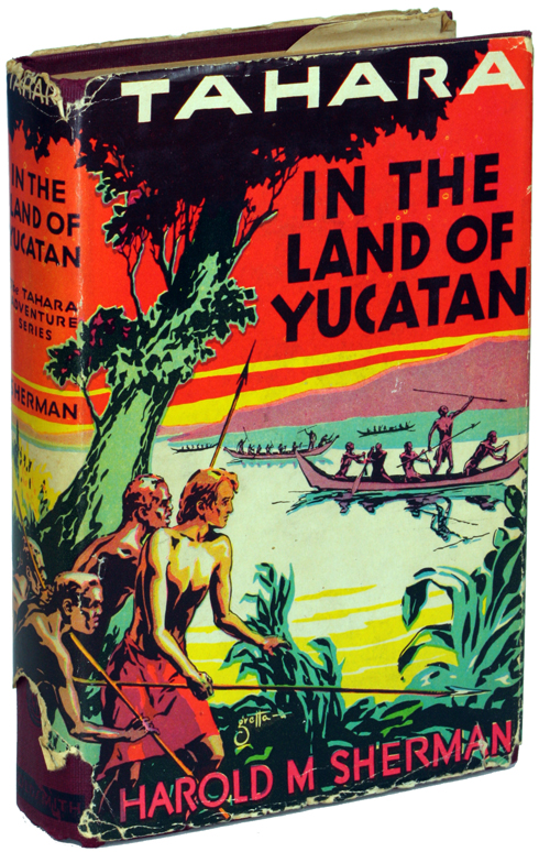 IN THE LAND OF THE YUCATAN. Harold M. Sherman.