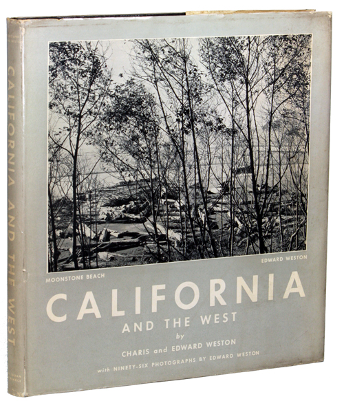 CALIFORNIA AND THE WEST. Charis Wilson and Edward Weston.