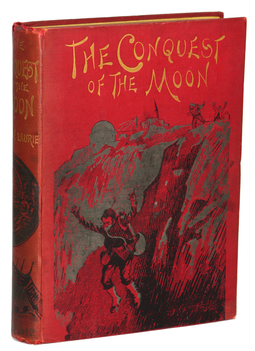 THE CONQUEST OF THE MOON: A STORY OF THE BAYOUDA. André Laurie, Paschal Grousset.