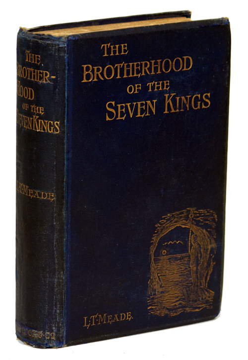 THE BROTHERHOOD OF THE SEVEN KINGS. L. T. Meade, Robert Eustace, Elizabeth Thomasina Meade Smith, Eustace Robert Barton.
