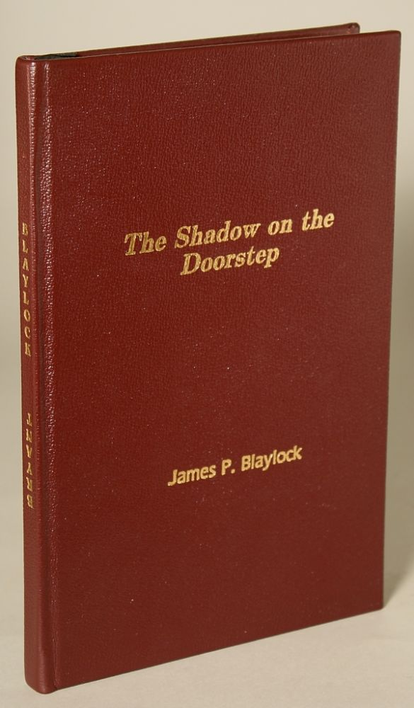 THE SHADOW ON THE DOORSTEP. James P. Blaylock.
