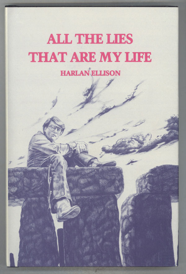 ALL THE LIES THAT ARE MY LIFE. Harlan Ellison.
