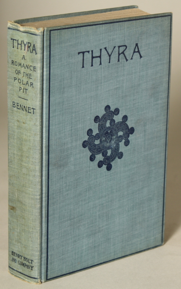 THYRA: A ROMANCE OF THE POLAR PIT. Robert Ames Bennet.