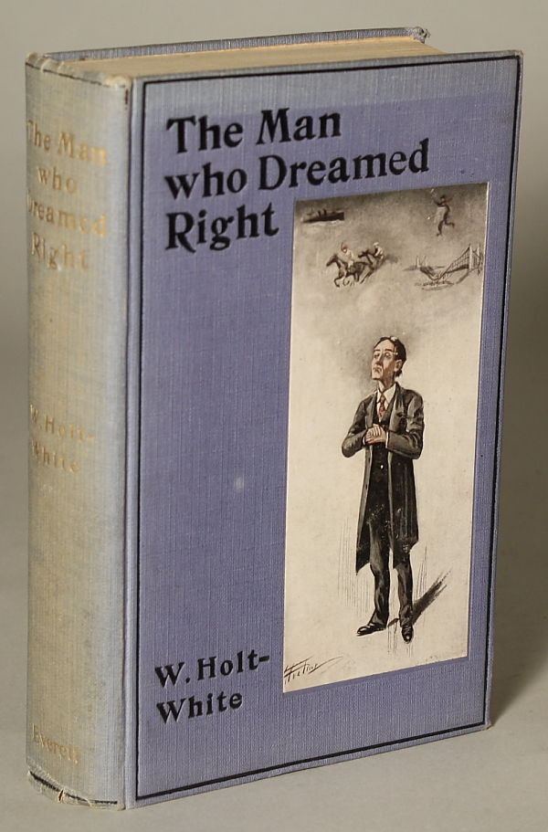 THE MAN WHO DREAMED RIGHT. Holt-White.
